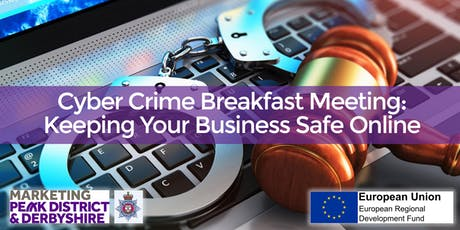 Cyber Crime Breakfast Meeting - Keeping Your Business Safe Online tickets