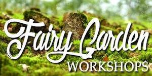 Fairy Garden Workshop: Rogers
