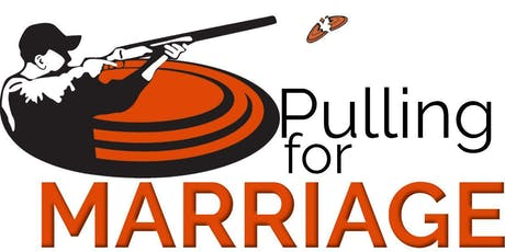 """Pulling for Marriage"" Sporting Clay Fundraiser - September 28, 2019 tickets"
