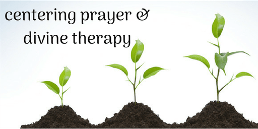 Centering Prayer & Divine Therapy