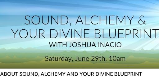 Sound, Alchemy & Your Divine Blueprint with Joshua Inacio
