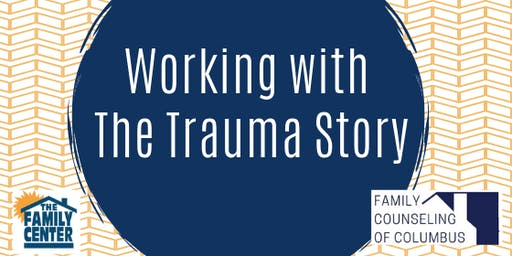 Working with The Trauma Story