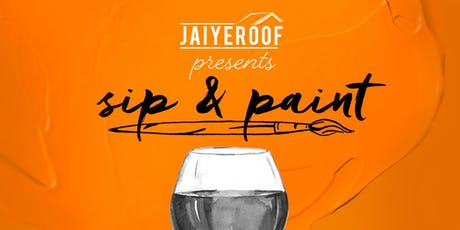 Jaiyeroof, Inc  Annual Sip & Paint tickets