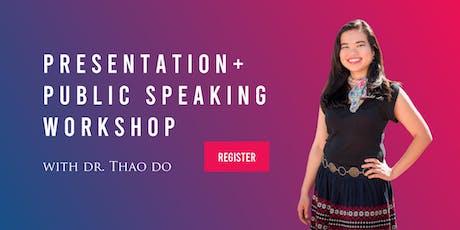 Aug 6 Presentation + Public Speaking Workshop tickets
