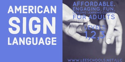 American Sign Language 1 (ASL) @Lee County Public Education Center  8/20-9/24