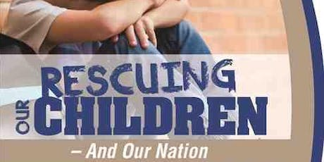 Rescuing Our Children and Our Nation tickets
