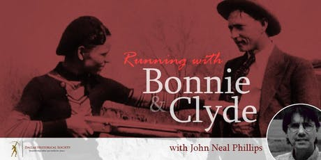 Historic City Tour: Running with Bonnie and Clyde with John Neal Phillips tickets