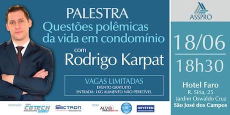 Questões Polêmicas da Vida em Condomínio, com Rodrigo Karpat (palestra e mesa redonda) ingressos