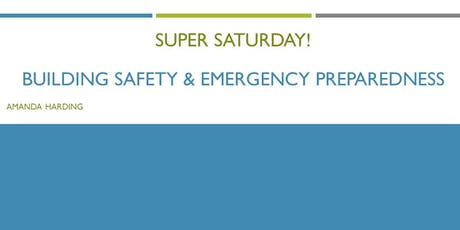 Super Saturday: Building Safety & Emergency Preparedness tickets