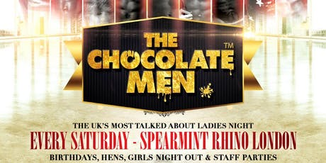 The Chocolate Men London Show - Live & Uncensored - 25th May tickets