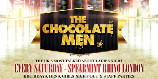 The Chocolate Men London Show - Live & Uncensored - 25th May