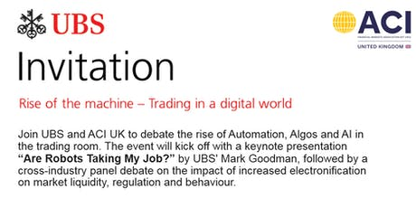 ACI UK SQUARE MILE DEBATE: RISE OF THE MACHINE - TRADING IN A DIGITAL AGE tickets