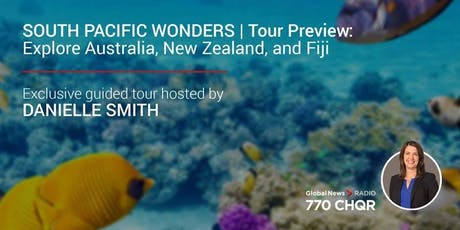 South Pacific Wonders with Danielle Smith from 770 CHQR tickets