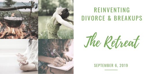 Reinventing Divorce & Breakups: The Retreat
