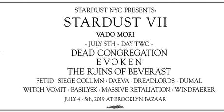 STARDUST VII: Vado Mori - July 5th tickets