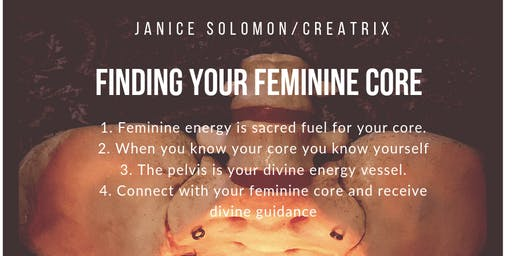 Finding your Feminine Core, a blueprint to living vibrantly and fully