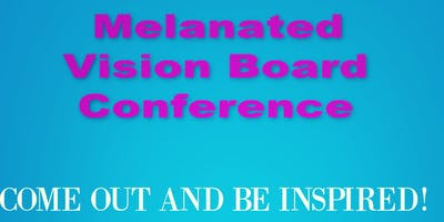 Melanated Vision Board Conference