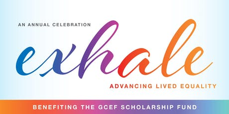 exhALE: Advancing Lived Equality, GCEF's 2019 Annual Celebration tickets
