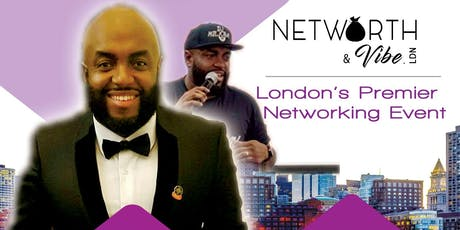 Networth & Vibe Networking Event with Special Guest Speaker MILKTRAY tickets