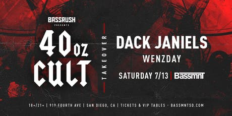 40oz Cult Takeover with Dack Janiels + Wenzday at Bassmnt Saturday 7/13 tickets