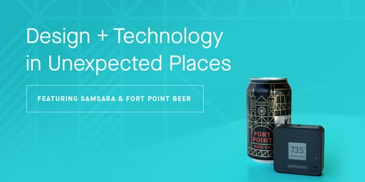 Design + Technology in Unexpected Places: Featuring Samsara and Fort Point Beer