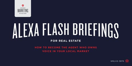 Alexa Flash Briefings For Real Estate tickets