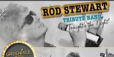 Tonight's the Night - Rod Stewart Tribute tickets