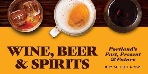 Wine, Beer & Spirits - Portland's Past, Present & Future