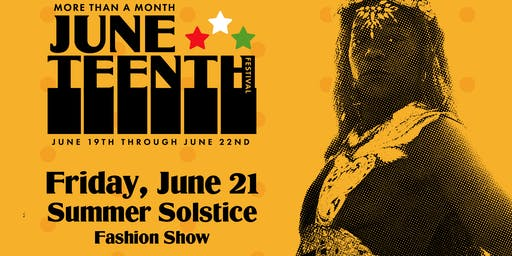 Summer Solstice Fashion Show (6-7) + After party (7-9pm)