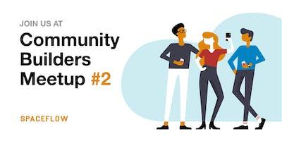 Community Builders Meetup #2