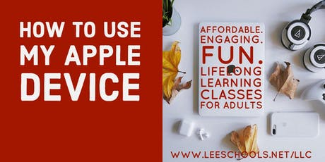 Apple Device--How To Use @Lee County Public Education Center 9/10-9/24  tickets