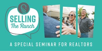Selling The Ranch: A Special Seminar for Realtors