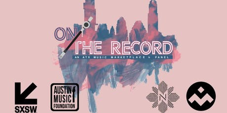 On the Record | An ATX Music Marketplace & Panel tickets