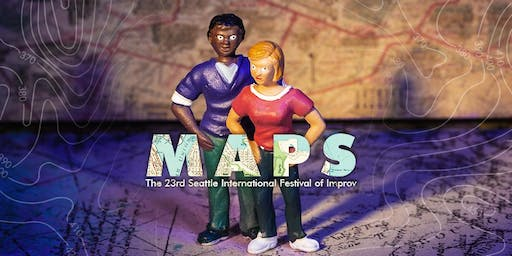 Maps - 23rd Seattle International Festival of Improv