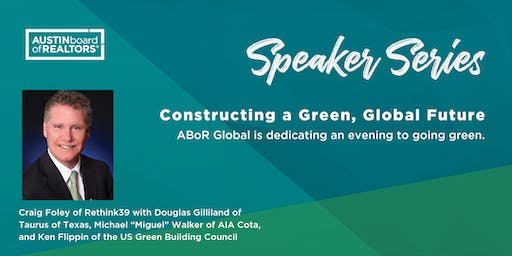 Speaker Series at Night: Constructing a Green, Global Future