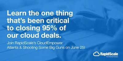 CloudEmpower Atlanta & Shooting Some Big Guns