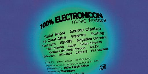 100% ElectroniCON (Elsewhere Takeover!) w/ George Clanton, Saint Pepsi and many more @ Elsewhere