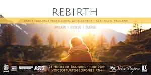 REBIRTH: Artist Educator Professional Development -...