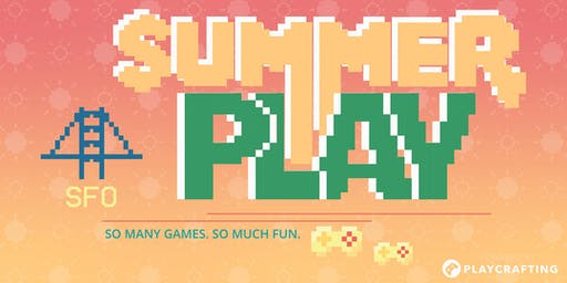 SUMMER PLAY: Bay Area Game Expo