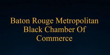 Baton Rouge Metropolitan Black Chamber of Commerce Business Expo tickets