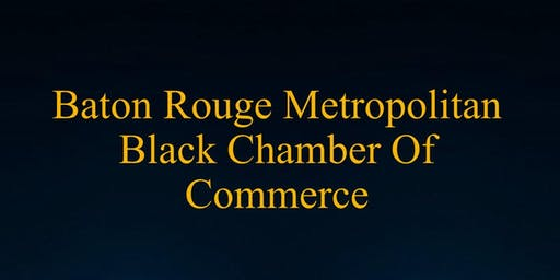 Baton Rouge Metropolitan Black Chamber of Commerce Business Expo