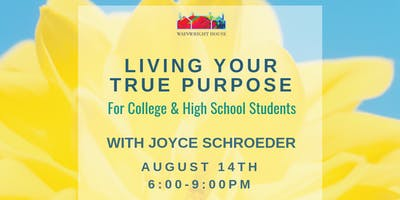 Living Your True Purpose: for High School and College Students