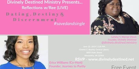 Divinely Destined Ministry Presents... Reflections w/Ree (LIVE) tickets