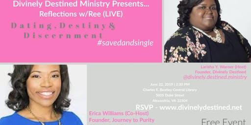 Divinely Destined Ministry Presents... Reflections w/Ree (LIVE)