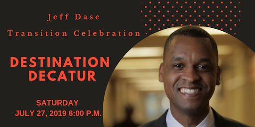 DESTINATION DECATUR - JEFF DASE TRANSITION CELEBRATION