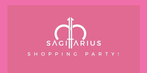 SAGITTARIUS: SHOPPING PARTY