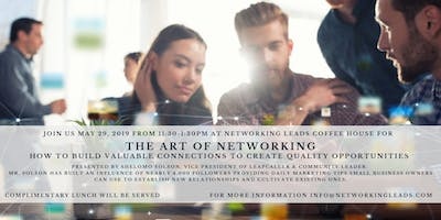The Art of Networking  How to Build Valuable Connections to Create Quality Opportunities
