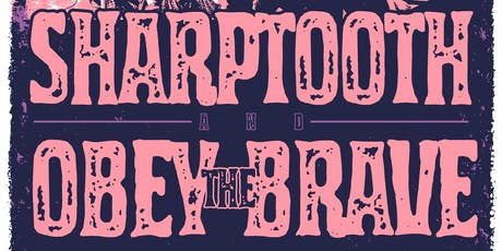Sharptooth / Obey The Brave / Born A New / Downswing tickets