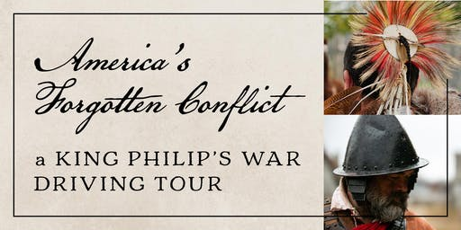 SOLD OUT! America's Forgotten Conflict: A King Philip's War Driving Tour