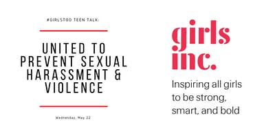 #GirlsToo Teen Talk: United to Prevent Sexual Hara